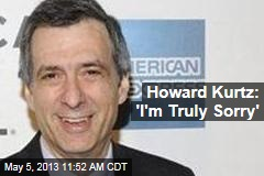 Howard Kurtz: 'I'm Truly Sorry'