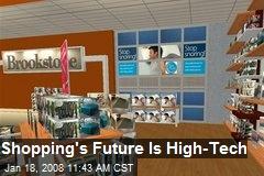 Shopping's Future Is High-Tech