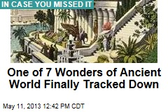One of 7 Wonders of Ancient World Finally Tracked Down