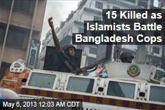 15 Killed as Islamists Battle Bangladesh Police