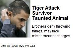 Tiger Attack Survivor Taunted Animal
