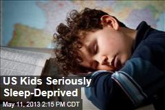 US Kids Seriously Sleep-Deprived