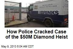 How Police Cracked Case of the $50M Diamond Heist