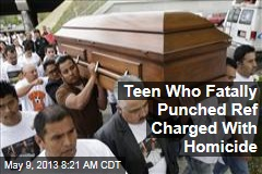 Teen Who Fatally Punched Ref Charged With Homicide