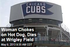 Woman Chokes on Hot Dog, Dies at Wrigley Field