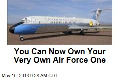 You Can Now Own Your Very Own Air Force One