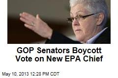 GOP Senators Boycott Vote on New EPA Chief