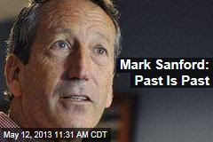 Mark Sanford: Past Is Past