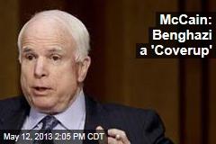 McCain: Benghazi a 'Coverup'