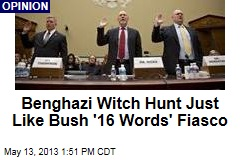 Benghazi Witch Hunt Just Like Bush '16 Words' Fiasco