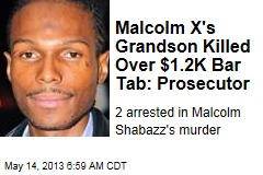 Malcolm X's Grandson Killed Over $1.2K Bar Tab: Prosecutor