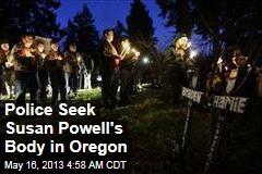 Police Seek Susan Powell's Body in Oregon