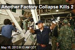 Another Factory Collapse Kills 2