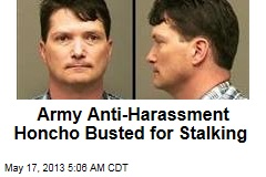 Army Anti-Harassment Honcho Busted for Stalking