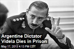 Argentine Dictator Videla Dies in Prison