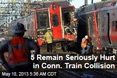 5 Remain Seriously Hurt in Conn. Train Collision