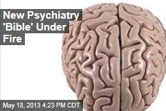 New Psychiatry 'Bible' Under Fire