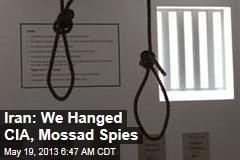 Iran: We Hanged CIA, Mossad Spies
