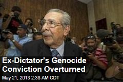 Ex-Dictator's Genocide Conviction Overturned