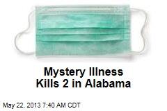 Mystery Illness Kills 2 in Alabama