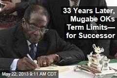 33 Years Later, Mugabe OKs Term Limits— for Successor