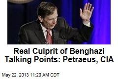 Real Culprit of Benghazi Talking Points: Petraeus, CIA