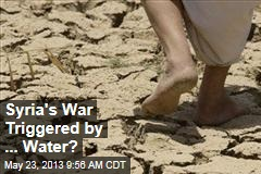 Syria's War Triggered by ... Water?