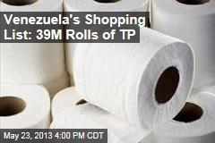 Venezuela's Shopping List: 39M Rolls of TP