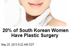 20% of South Korean Women Have Plastic Surgery