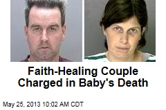 Faith-Healing Couple Charged in Baby's Death