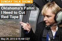 Oklahoma's Fallin: I Need to Cut Red Tape