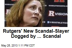Rutgers' New Scandal Slayer Dogged By ... Scandal