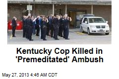 Kentucky Cop Killed in Roadside Ambush