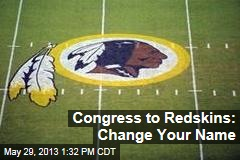 Congress to Redskins: Change Your Name