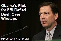 Obama's Pick for FBI Defied Bush Over Wiretaps