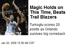 Magic Holds on This Time, Beats Trail Blazers