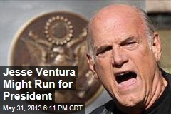 Jesse Ventura Might Run for President