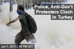 Police, Anti-Gov't Protesters Clash in Turkey