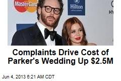 Complaints Drive Cost of Parker's Wedding Up $2.5M