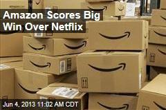 Amazon Scores Big Win Over Netflix
