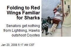 Folding to Red Wings Familiar for Sharks