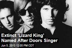 Extinct 'Lizard King' Named After Doors Singer