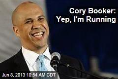 Cory Booker: Yep, I'm Running