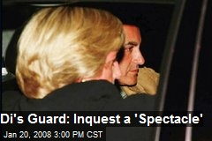 Di's Guard: Inquest a 'Spectacle'