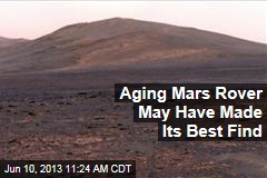 Aging Mars Rover May Have Made Its Best Find