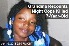 Grandma Recounts Night Cops Killed 7-Year-Old