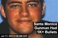 Santa Monica Gunman Had More Than 1K Bullets