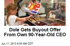 Dole Gets Buyout Offer From Own 90-Year-Old CEO