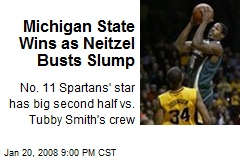 Michigan State Wins as Neitzel Busts Slump
