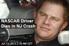NASCAR Driver Dies in New Jersey Crash